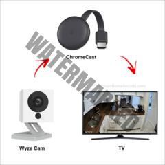 How to stream the Wyze Cam to Chromecast