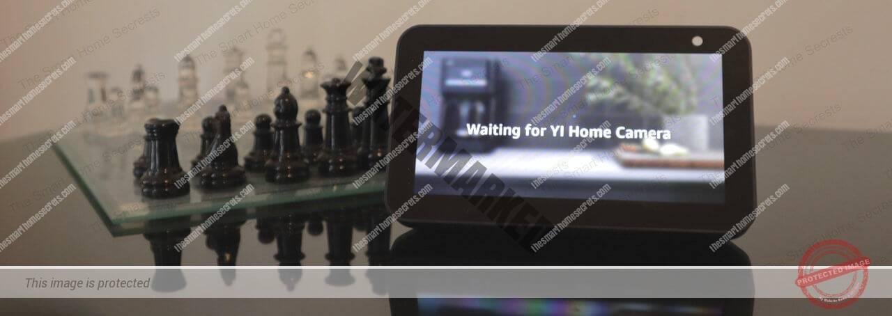 Echo Show-Waiting for Yi Home Camera